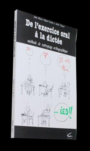 De l'exercice oral à la dictée : méthode de rattrapage orthographique