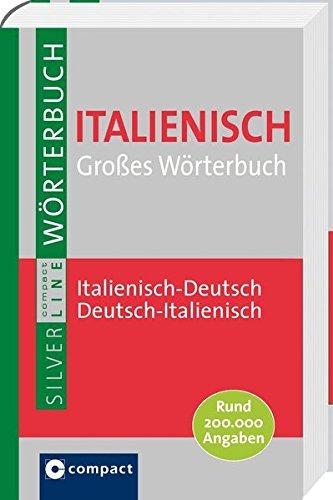 Compact SilverLine: Großes Wörterbuch Italienisch. Italienisch-Deutsch / Deutsch-Italienisch. Rund 200.000 Angaben