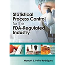 Statistical Process Control for the FDA-Regulated Industry (English Edition)