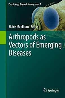 Arthropods As Vectors Of Emerging Diseases (parasitology Research Monographs Book 3) por Heinz Mehlhorn epub