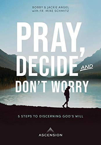 Pray, Decide, and Don't Worry : Five Steps to Discerning God's Will (English Edition)