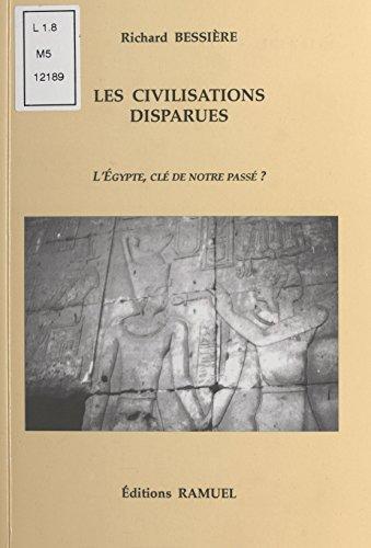 Les Civilisations disparues : L'Égypte, clé de notre passé ? par Richard Bessière