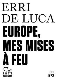 Europe, mes mises à feu par Erri De Luca
