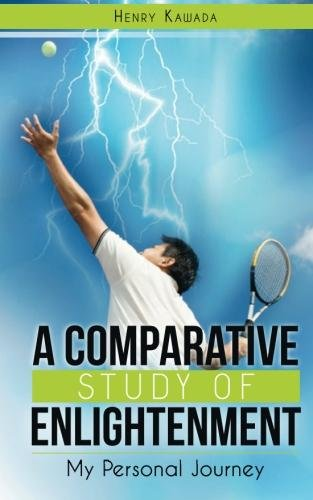 A Comparative Study of Enlightenment: My Personal Journey (English Edition) por Henry Kawada
