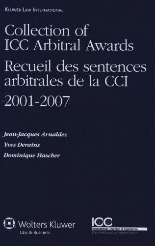 Collection of ICC Arbitral Awards 2001-2007: Recueil Des Sentences Arbitrales de la CCI 2001-2007