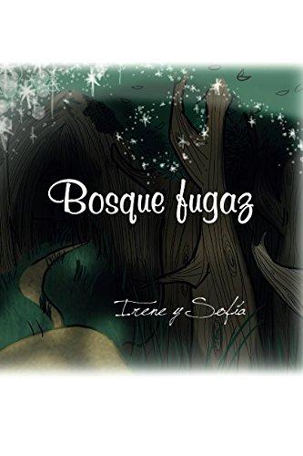 Bosque fugaz (Las aventuras de Oliver y Olivia) por Sofía Ortega Medina