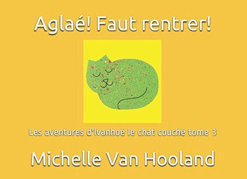 Descargar Libro Aglaé! Faut rentrer! de Michelle Van Hooland