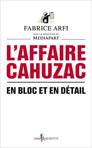 L'Affaire Cahuzac. En bloc et en dé...