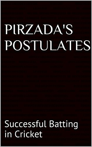 Pirzada's Postulates: Successful Batting in Cricket (English Edition) por A Pirzada