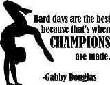 Top Verkauf Aufkleber–Gabby Douglas schwer Tagen sind die besten, weil das Gymnastikreifen USA Damen Gymnastik Team Olympischen Spielen Gold Medaillen Wandtattoo Größe: 45,7x 50,8cm