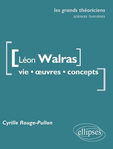 Leon Walras Vie Oeuvres Concepts les Grands Theoriciens Sciences Economiques & Sociales