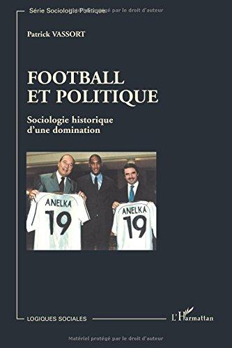 Football et politique : Sociologie historique d'une domination