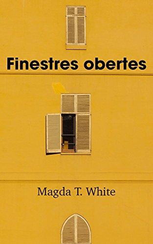 Finestres Obertes (Catalan Edition) por Magda T. White
