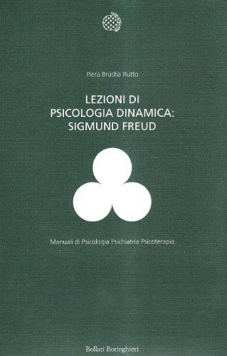 Lezioni di psicologia dinamica: Sigmund Freud. Con CD-ROM