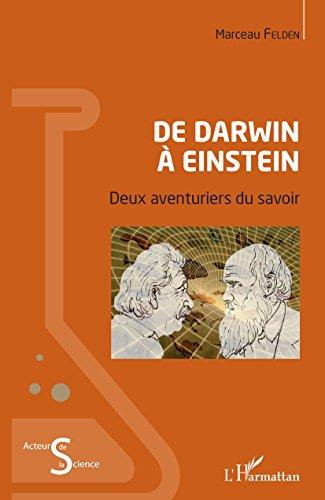 De Darwin à Einstein: Deux aventuriers du savoir
