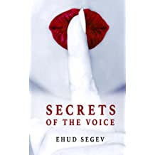 Secrets of the Voice: Read People & Influence Others Using the Voice (English Edition)
