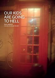 Our Kids are Going to Hell by Robin Maddock (2009-09-01)