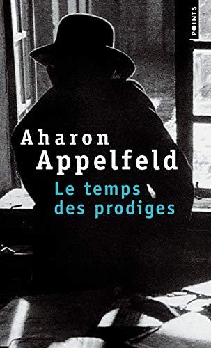 Le Temps des prodiges par Aharon Appelfeld