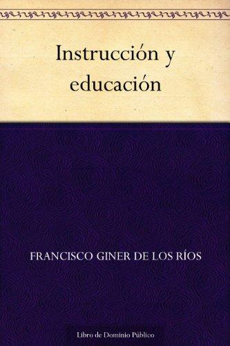 Instrucción y educación por Francisco Giner de los Ríos