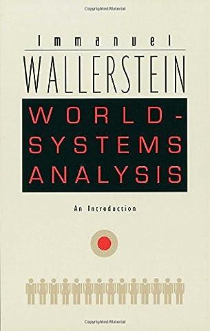 World-Systems Analysis: An Introduction (John Hope Franklin Center Book)