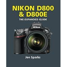 Nikon D800 & D800E (The Expanded Guide)
