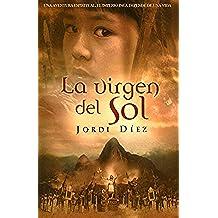 La virgen del Sol: (Novela histórica)