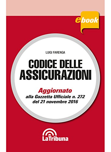 Codice delle assicurazioni: Edizione 2017 Collana Commentati