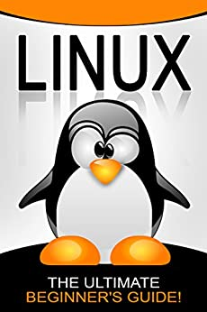 LINUX: The Ultimate Beginner's Guide! by [Johansen, Andrew]