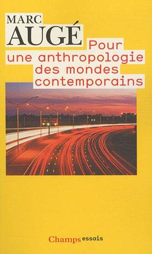 Pour une anthropologie des mondes contemporains (Champs Essais) por Marc Auge