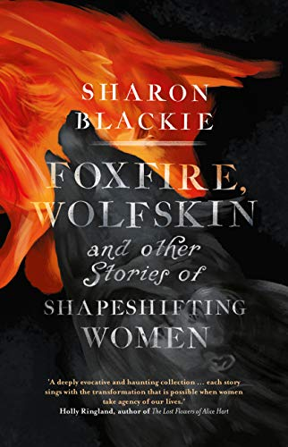 Foxfire, Wolfskin and Other Stories of Shapeshifting Women (English Edition)