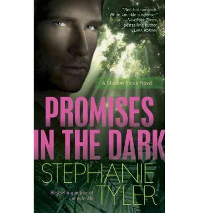 [Promises in the Dark: A Shadow Force Novel]Promises in the Dark: A Shadow Force Novel BY Tyler, Stephanie(Author)Paperback