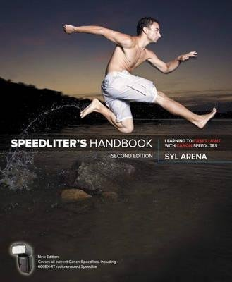 [(Speedliter's Handbook : Learning to Craft Light with Canon Speedlites)] [By (author) Syl Arena] published on (August, 2015)