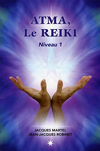 Atma, le Reïki - Niveau 1 par Jean-Jacques Robinet & Jacques Martel
