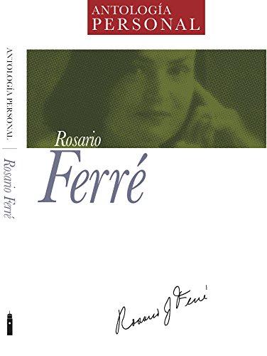 Rosario Ferré: Antología Personal por Rosario Ferré