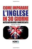 Come Imparare L'inglese in 30 Giorni, Metodo Veloce e Divertente!