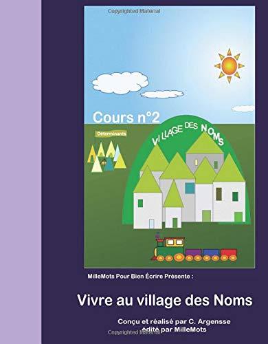 Vivre au Village des Noms: Volume 2 (La grammaire raconte aux enfants) por Christine Argensse