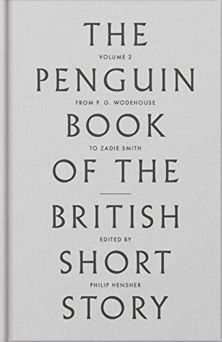 Penguin Book Of The British Short Story - Volume 2 (The Penguin Book of the British Short Story)