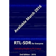RTL-SDR for Everyone: Second Edition 2016 Guide including Raspberry Pi 2 (English Edition)