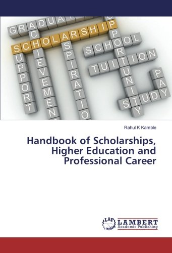 Handbook of Scholarships, Higher Education and Professional Career