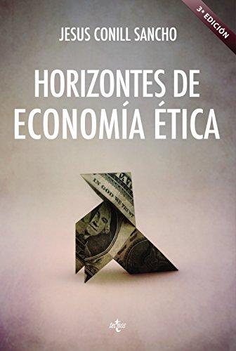 Horizontes de economía ética / Ethical economy Horizons: Aristóteles, Adam Smith, Amartya Sen / Aristotle, Adam Smith, Amartya Sen por Jesus Conill Sancho