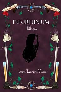 Bilogía INFORTUNIUM par Laura Tárraga