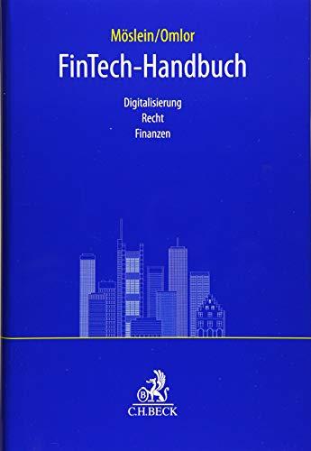 FinTech-Handbuch: Digitalisierung, Recht, Finanzen