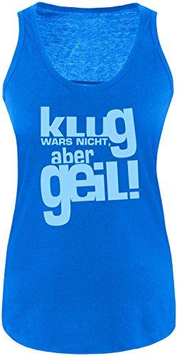 Luckja Klug war es nicht aber Geil Damen Tanktop Royal/Hellblau