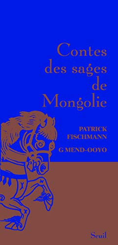 Contes des sages de Mongolie par Patrick Fischmann, G. Mend-ooyo