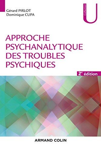 Approche psychanalytique des troubles psychiques - 2e éd. (Psychologie) (French Edition)