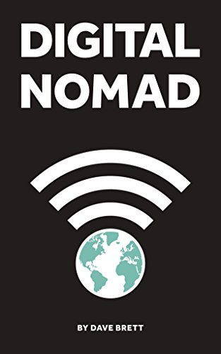 Digital Nomad: Work online, Travel the world, live a location independent lifestyle (English Edition)