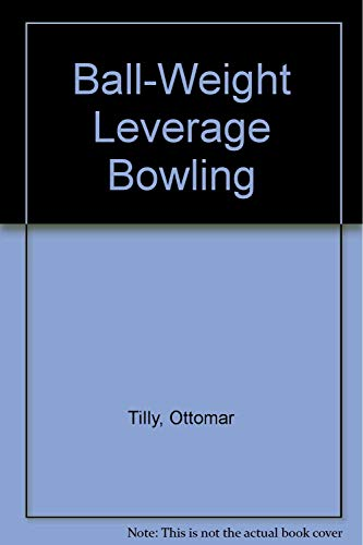Ball-Weight Leverage Bowling por Ottomar Tilly
