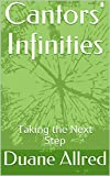 Cantors' Infinities: Taking the Next Step (English Edition)