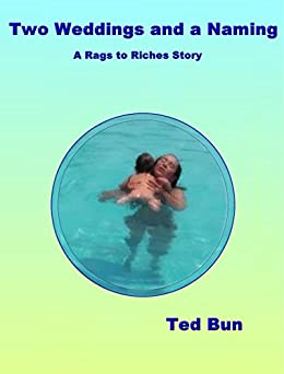 Two Weddings and a Naming (Rags to Riches Book 10) by [Bun, Ted]