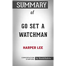 Summary of Go Set a Watchman by Harper Lee | Conversation Starters
